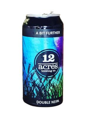 12 Acres A Bit Further Double NEIPA 44cl can